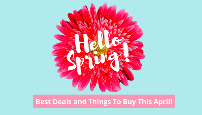 The Best Deals and Things To Buy In April 2021