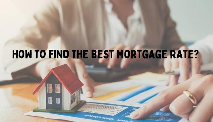 How to Find the Best Mortgage Rates?