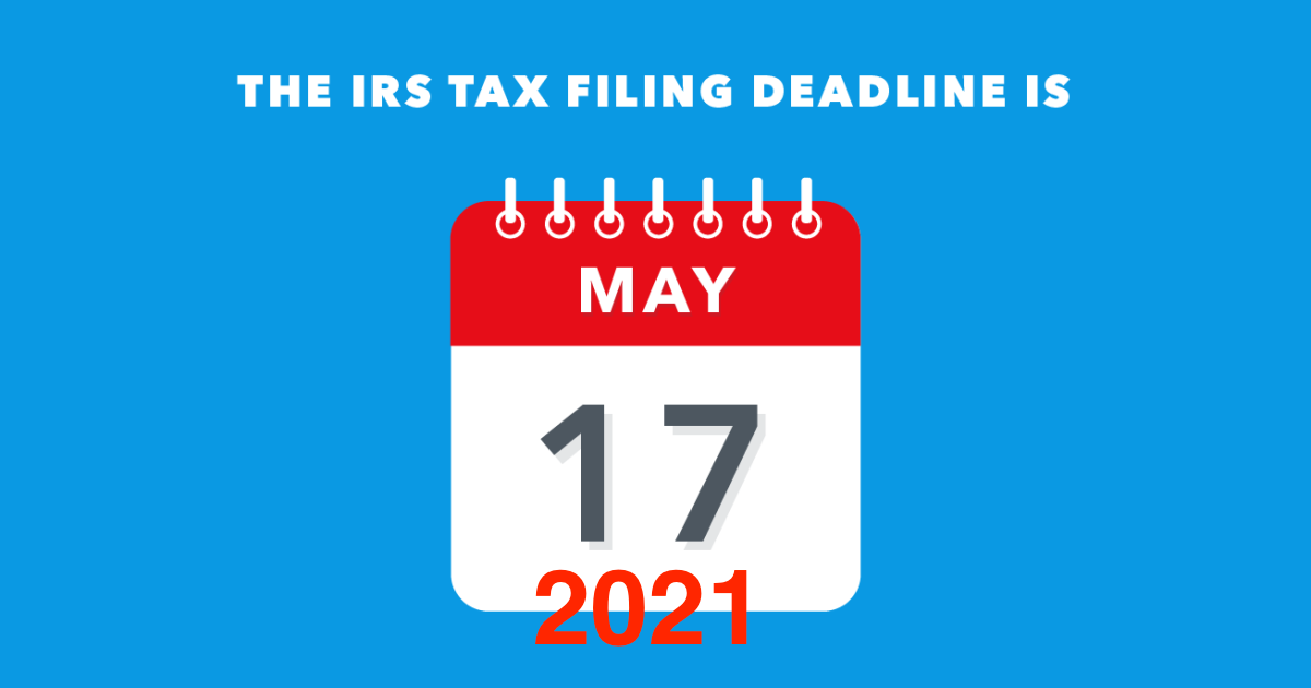 The IRS Extension: May 17th is New Tax Day for 2021!