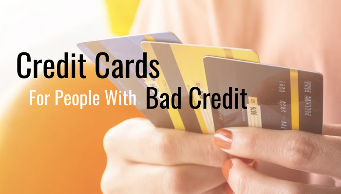 Bad Credit? Review These 4 Credit Cards Now!
