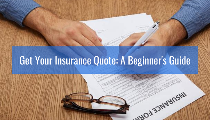 Get Your Insurances Quote From These 4 Resources: A Beginner's Guide!