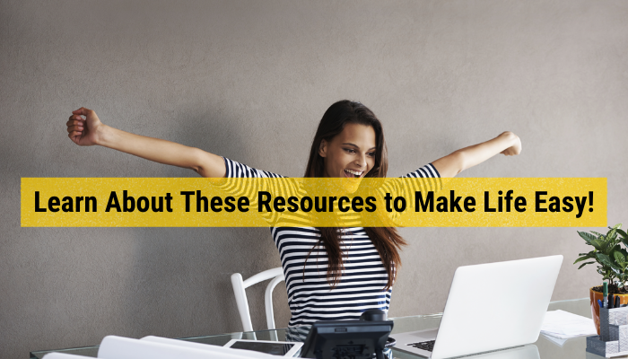 Learn About These 11 Resources To Make Life Easy!